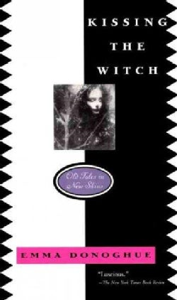 Kissing the Witch: Old Tales in New Skins (Paperback)