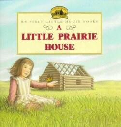 A Little Prairie House (Paperback)