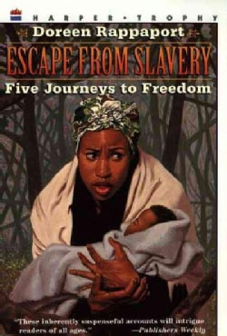 Escape from Slavery: Five Journeys to Freedom (Paperback)