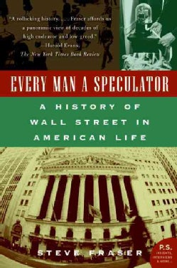 Every Man a Speculator: A History of Wall Street in American Life (Paperback)