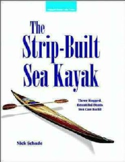The Strip-Built Sea Kayak: Three Rugged, Beautiful Boats You Can Build (Paperback)