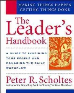The Leader's Handbook: Making Things Happen, Getting Things Done (Paperback)