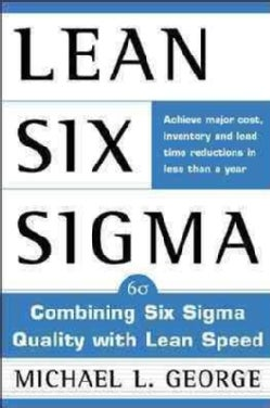 Lean Six Sigma: Combining Six Sigma Quality With Lean Speed (Hardcover)