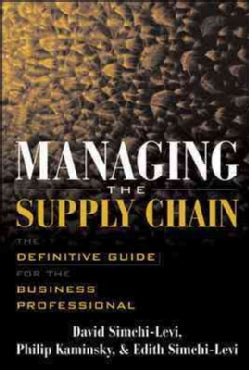Managing the Supply Chain: The Definitive Guide for the Business Professional (Hardcover)