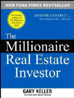 The Millionaire Real Estate Investor: Anyone Can Do It--Not Everyone Will (Paperback)