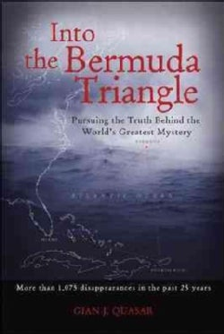 Into The Bermuda Triangle: Pursuing The Truth Behind The World's Greatest Mystery (Paperback)