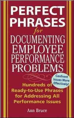Perfect Phrases For Documenting Employee Performance Problems (Paperback)