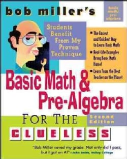 Bob Miller's Basic Math and Pre-Algebra for the Clueless (Paperback)