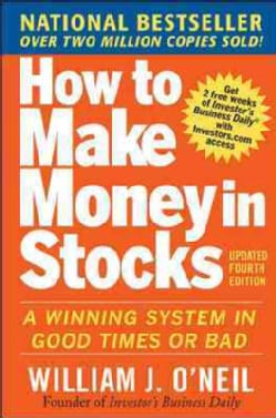 How to Make Money in Stocks: A Winning System in Good Times or Bad (Paperback)