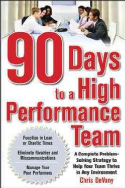 90 Days to a High-Performance Team: A Complete Problem-solving Strategy to Help Your Team Thrive in Any Environment (Paperback)