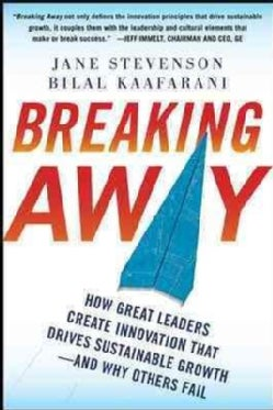 Breaking Away: How Great Leaders Create Innovation That Drives Sustainable Growth--and Why Others Fail (Hardcover)
