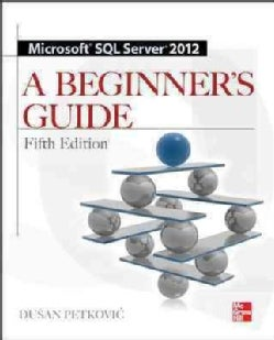 Microsoft SQL Server 2012: A Beginners Guide (Paperback)