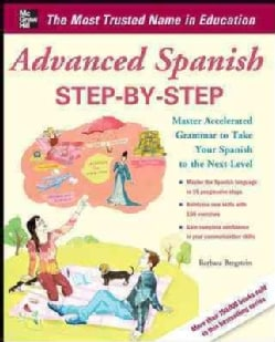 Advanced Spanish Step-by-Step: Master Accelerated Grammar to Take Your Spanish to the Next Level (Paperback)