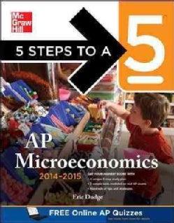 5 Steps to a 5 AP Microeconomics 2014-2015 (Paperback)