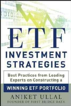 ETF Investment Strategies: Best Practices from Leading Experts on Constructing a Winning ETF Portfolio (Hardcover)
