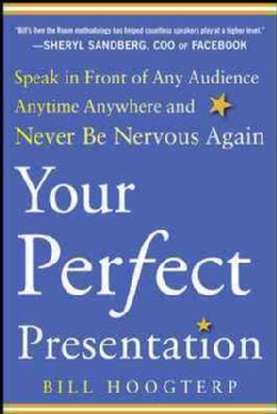 Your Perfect Presentation: Speak in Front of Any Audience Anytime Anywhere and Never Be Nervous Again (Paperback)