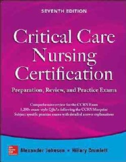 Critical Care Nursing Certification: Preparation, Review, and Practice Exams (Paperback)