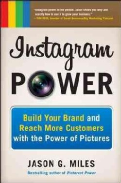Instagram Power: Build Your Brand and Reach More Customers With the Power of Pictures (Paperback)