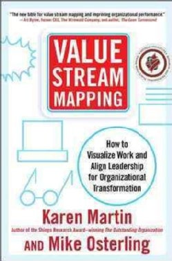 Value Stream Mapping: How to Visualize Work and Align Leadership for Organizational Transformation (Hardcover)