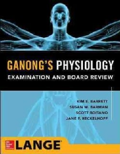 Ganong's Medical Physiology Examination and Board Review (Paperback)