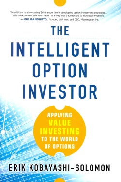 The Intelligent Option Investor: Applying Value Investing to the World of Options (Hardcover)