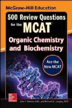 Mcgraw-Hill Education 500 Review Questions for the MCAT: Organic Chemistry and Biochemistry (Paperback)