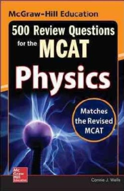McGraw-Hill Education 500 Review Questions for the MCAT: Physics (Paperback)