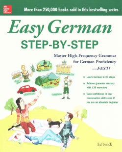 Easy German: Step-by-Step, Master High-Frequency Grammar for German Proficiency--FAST! (Paperback)