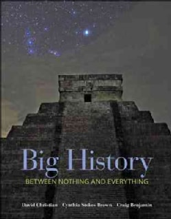 Big History: Between Nothing and Everything (Paperback)