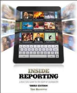 Inside Reporting: A Practical Guide to the Craft of Journalism (Paperback)