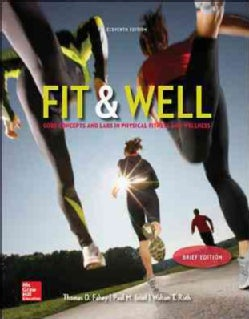 Fit & Well: Core Concepts and Labs in Physical Fitness and Wellness (Loose-leaf)