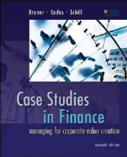 Case Studies in Finance: Managing for Corporate Value Creation (Hardcover)