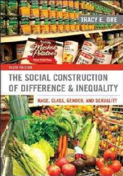 The Social Construction of Difference & Inequality: Race, Class, Gender, and Sexuality (Paperback)