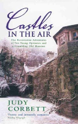 Castles In The Air: The Restoration Adventures Of Two Young Optimists And A Crumbling Old Mansion (Paperback)