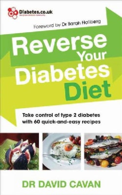 Reverse Your Diabetes Diet: Take Control of Type 2 Diabetes With 60 Quick-and-Easy Recipes (Paperback)