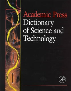 Academic Press Dictionary of Science and Technology (Hardcover)
