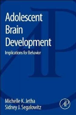 Adolescent Brain Development: Implications for Behavior (Paperback)