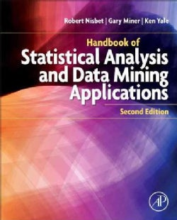 Handbook of Statistical Analysis and Data Mining Applications (Hardcover)