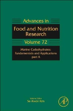 Advances in Food and Nutrition Research: Marine Carbohydrates: Fundamentals and Applications (Hardcover)