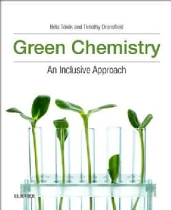 Green Chemistry: An Inclusive Approach (Paperback)