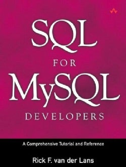 SQL for Mysql Developers: The Comprehensive Tutorial and Reference (Paperback)
