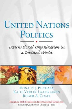 United Nations Politics: International Organization in a Divided World (Paperback)