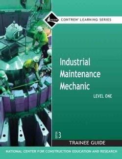 Industrial Maintenance Mechanic, Level 1 Trainee Guide (Paperback)