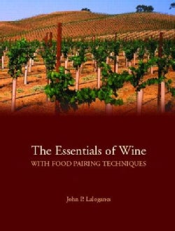 The Essentials of Wine With Food-Pairing Techniques: A Straightforward Approach to Understanding Wine and Providi... (Paperback)