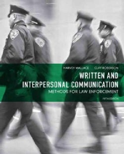 Written and Interpersonal Communication: Methods for Law Enforcement (Paperback)