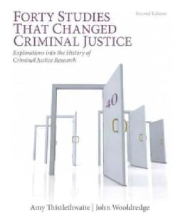 Forty Studies That Changed Criminal Justice: Explorations into the History of Criminal Justice Research (Paperback)
