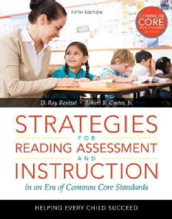 Strategies for Reading Assessment and Instruction in an Era of Common Core Standards: Helping Every Child Succeed: Common Cor...