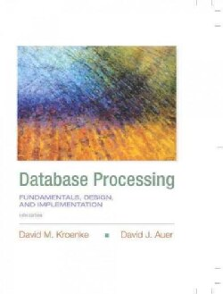 Database Processing: Fundamentals, Design, and Implementation (Hardcover)
