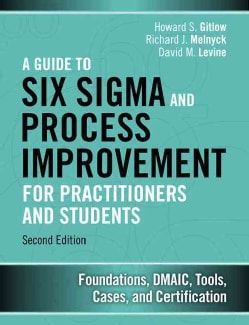A Guide to Lean Six Sigma and Process Improvement for Practitioners and Students: Foundations, DMAIC, Tools, Case... (Hardcover)