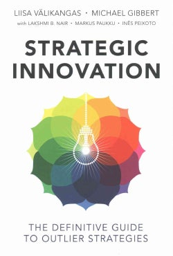 Strategic Innovation: The Definitive Guide to Outlier Strategies (Hardcover)